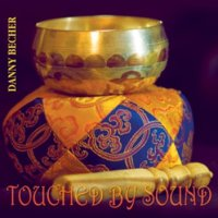 Danny Becher / Touched by Sound