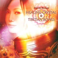 Danny Becher / Healing Crystal Tibetan Bowls