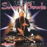 Danny Becher / Tibetan Singing Bowls