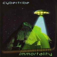 Cybertribe / Immortality