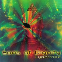 Cybertribe / Eons of Dignity