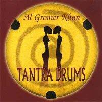 Al Gromer Khan / Tantra Drums